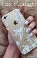 Text Messages {Shawn Mendes} by BabyIz01