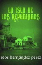 La isla de los repudiados by IgorHernandez