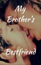 My Brothers Bestfriend by ziremonroe