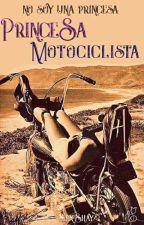 Princesa Motociclistas (COMPLETA) by melaney09