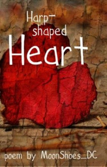 Harp-Shaped Heart (Poem) by MoonShoes_DC