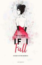 If I Fall: Secret Of The Heiress by MitchyyA