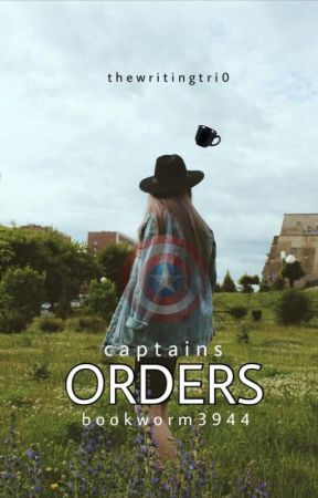 Captain's Orders {Steve Rogers} by Bookworm3944