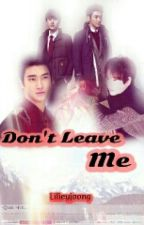 Dont Leave Me by lilieyjoong