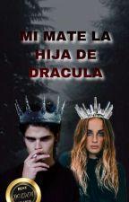 Mi Mate La Hija De Dracula   by RubiArana6