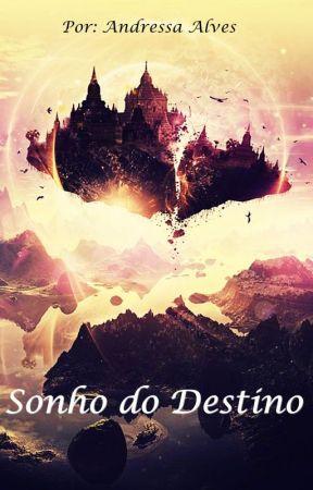 Sonho do Destino by AndressaYsty
