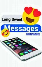 Long Sweet Messages (#Wattys2017) by HiddenbyDarkness