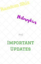 Random shiz, Philosophies, and Important Updates by amazable01