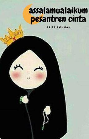 Assalamualaikum Pesantren Cinta by rifaayy_