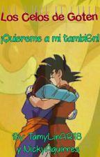 Los Celos de Goten ¡Quiereme a mi también! by TamyLinAR18