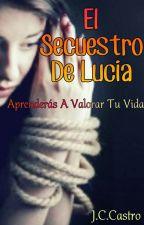 EL SECUESTRO DE LUCÍA by J_C_Castro