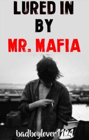 Lured In by Mr. Mafia by badboylover1121