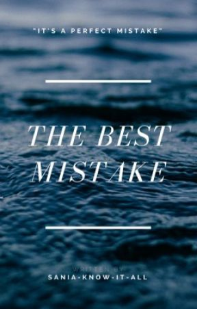 The Best Mistake| Ongoing| by Imperfect_One101