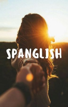 Spanglish | editing  by redtinted
