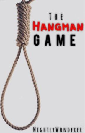 The Hangman Game by NightlyWonderer