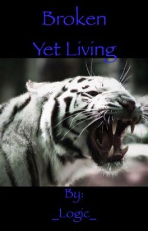 Broken Yet Living by _Logic_
