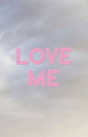 Love me||Story by Chanbaek_lover_2003