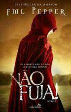 NÃO FUJA ! by let0567