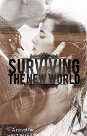 Surviving the New World (Survivors #3) (ON HOLD) by Heartless9849