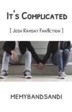 It's Complicated {Josh Ramsay} by MeMyBandsAndI
