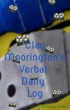 Clay Moorington's Verbal Daily Log by AndrogynousBLOB