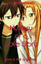 Mystery of a Love Story (Love is not a game) by CAnneDor