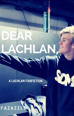 Dear Lachlan  by Fazazzle