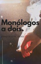 Monólogos a Dois by be_nardi