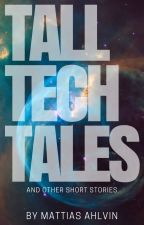 Tall Tech Tales And Other Short Stories by TechieInAK