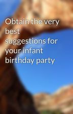 Obtain the very best suggestions for your infant birthday party by kermit0step