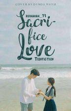 Sacrifice Love by roihanah_71