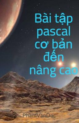 Đọc truyện Bài tập pascal cơ bản đến nâng cao