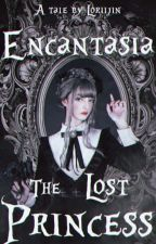 I'm The Long Lost Princess Of Encantasia by chattokki