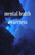 mental health awareness  by hypersomniac-