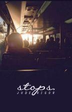 stops. by JudeRigor