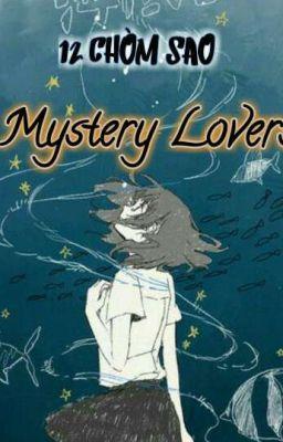 ( 12 Chòm Sao ) Mystery Lovers ( GE )