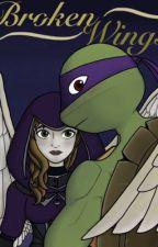 Broken Wings (Donatello x OC) by TmnTxAngel