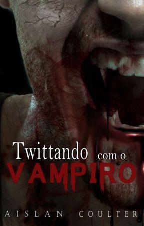 Twittando com o Vampiro by aislancoulter