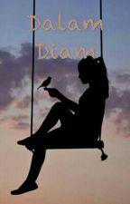 Dalam Diam by esterasilalahi7