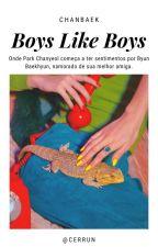 Boys Like Boys˚ ༘♡ ((ChanBaek)). by cerrun