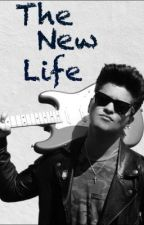 The New Life (Bruno Mars FanFic) by ToxicSkinnyLove