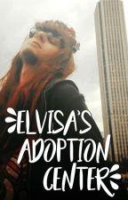 Elvisa's Adoption Center ↱ Ideas ↲ by AmericanFanboy