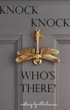 Knock Knock, Who's There? by ellulumin