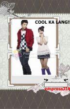COOL ka lang!!!!! (one shot) by empressJIA