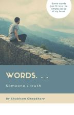 Words : someone's truth by Shubhamq183