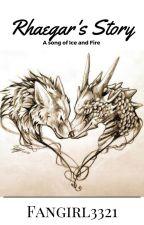 The Last Dragon -Rhaegar's Story by Fangirl3321