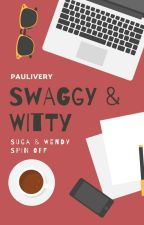 [3] SWAGGY & WITTY by paulivery
