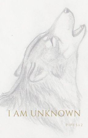 I am Unknown by PIPESx2