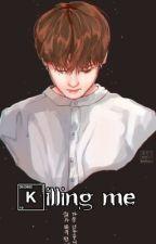 Killing Me あ Jikook by justonedayJJ