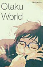Otaku World  by Yuuri_sempai
